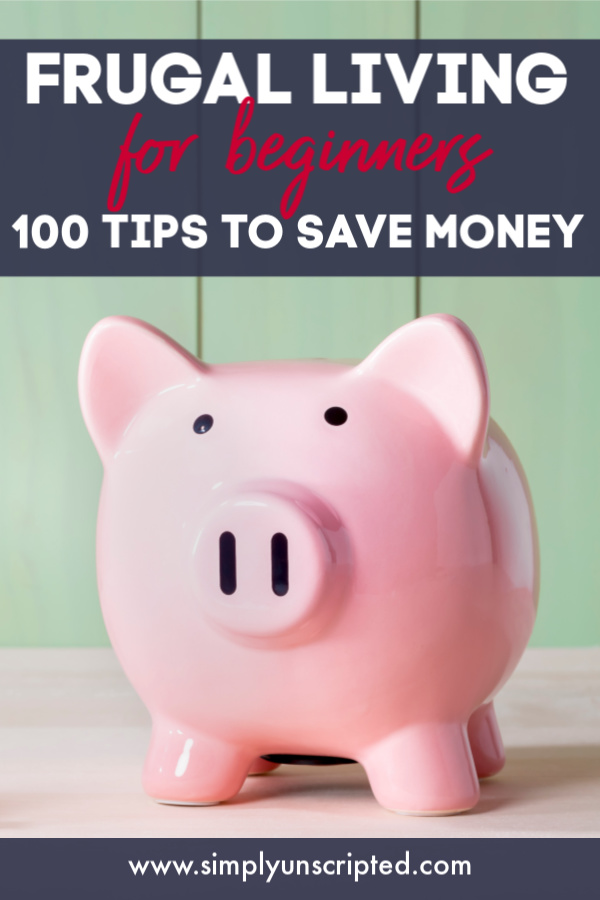 The ULTIMATE GUIDE to saving money for beginners! These 100 simple frugal living tips and ideas will teach you how to save money on everything in 2019-including groceries, car expenses, entertainment, utilities, and more!