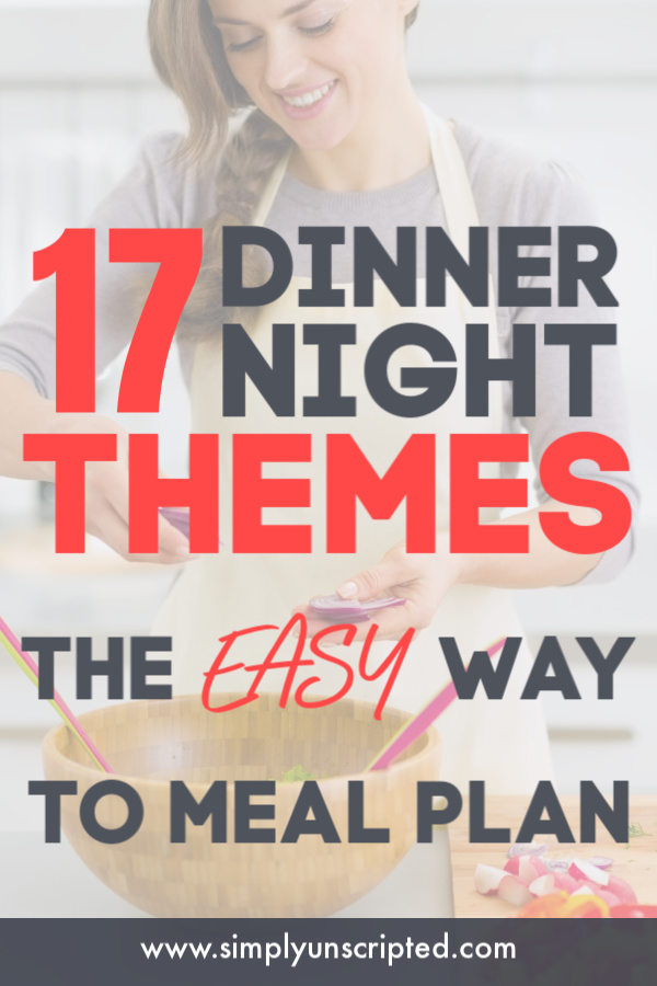 Simplify meal planning with these theme nights for dinners and quickly create your menu plan!